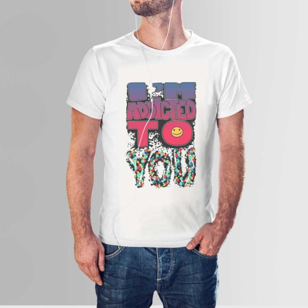 Addicted to You T Shirt White