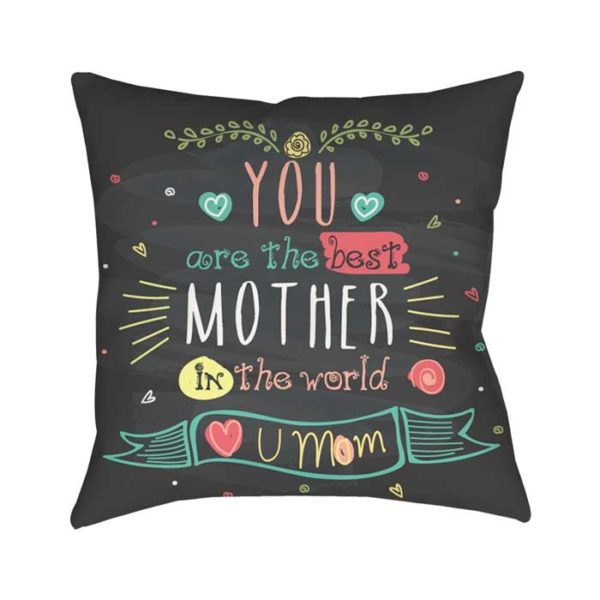 You Are The Best Mom In The Word - Mothers Day Gift Cushion